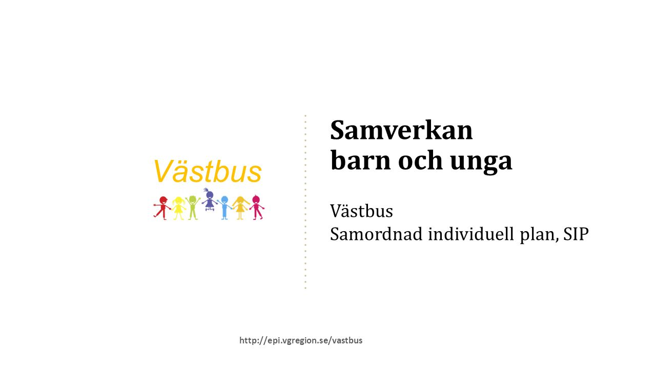 Gäller alla offentliga verksamheter som möter barn och unga.