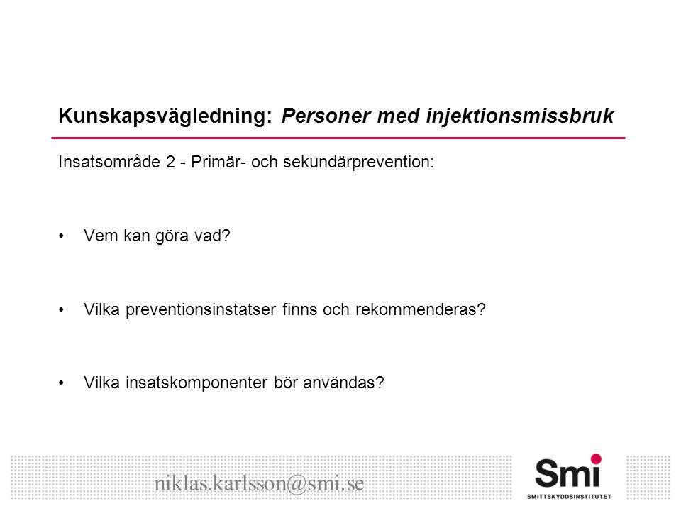 Kunskapsvägledning: Personer med injektionsmissbruk Insatsområde 2 - Primär- och sekundärprevention: Vem kan göra vad.