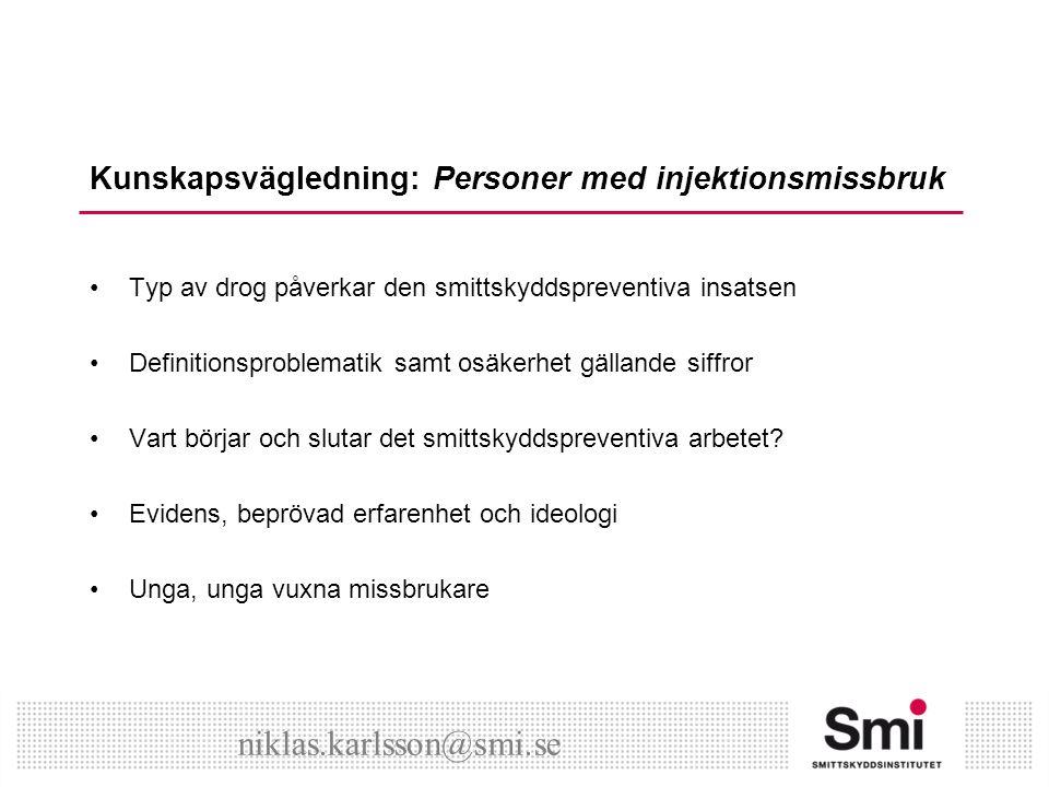 Kunskapsvägledning: Personer med injektionsmissbruk Insatsområde 2 – Primär- och sekundärprevention : Vem kan göra vad.