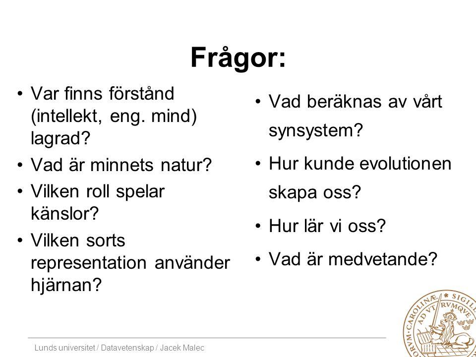 Lunds universitet / Datavetenskap / Jacek Malec Frågor: Var finns förstånd (intellekt, eng.