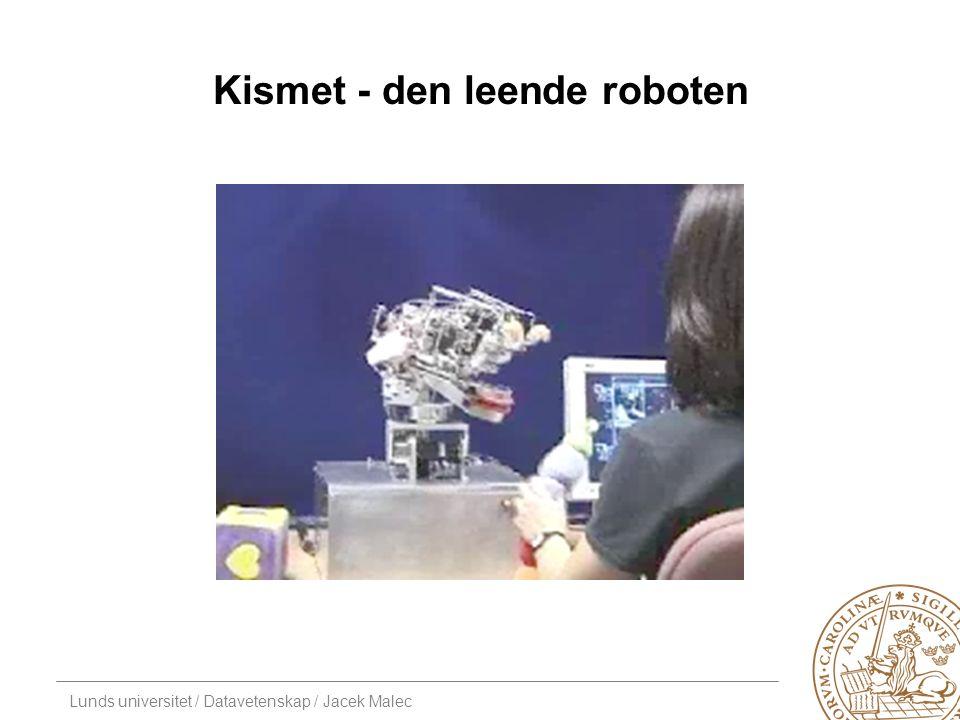 Lunds universitet / Datavetenskap / Jacek Malec Kismet - den leende roboten