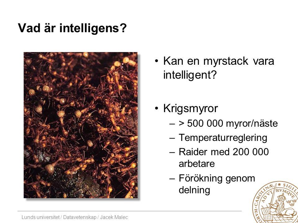 Lunds universitet / Datavetenskap / Jacek Malec Vad är intelligens.