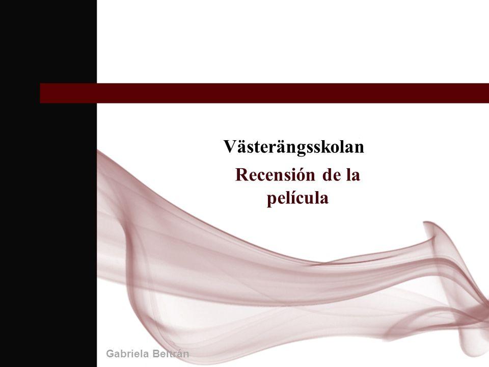 Västerängsskolan Recensión de la película Gabriela Beltrán