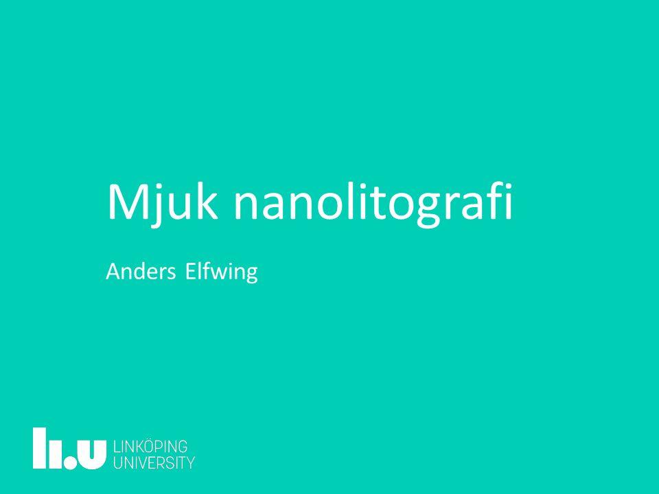 Mjuk nanolitografi Anders Elfwing