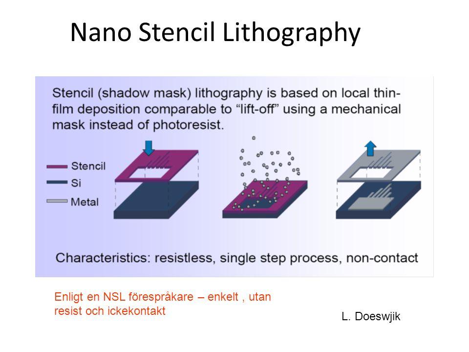 Nano Stencil Lithography L.
