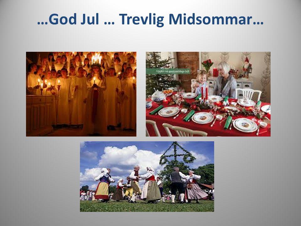 …God Jul … Trevlig Midsommar…