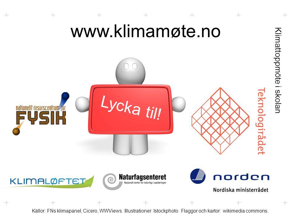 Klimattoppmöte i skolan www.klimamøte.no Lycka til.