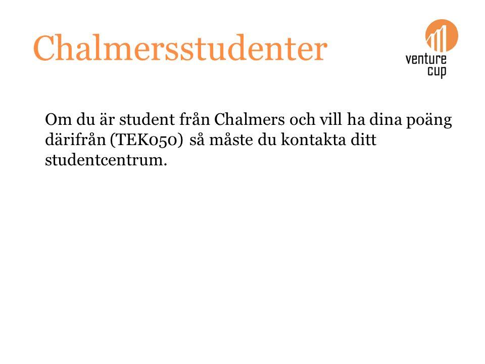 Chalmersstudenter Om du är student från Chalmers och vill ha dina poäng därifrån (TEK050) så måste du kontakta ditt studentcentrum.