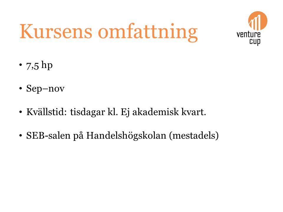 Kursens omfattning 7,5 hp Sep–nov Kvällstid: tisdagar kl. Ej akademisk kvart. SEB-salen på Handelshögskolan (mestadels)