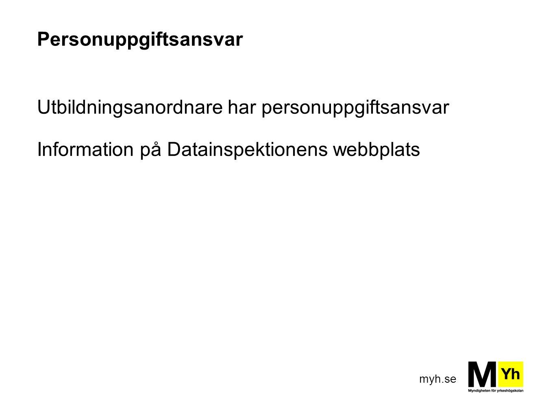 myh.se Personuppgiftsansvar Utbildningsanordnare har personuppgiftsansvar Information på Datainspektionens webbplats