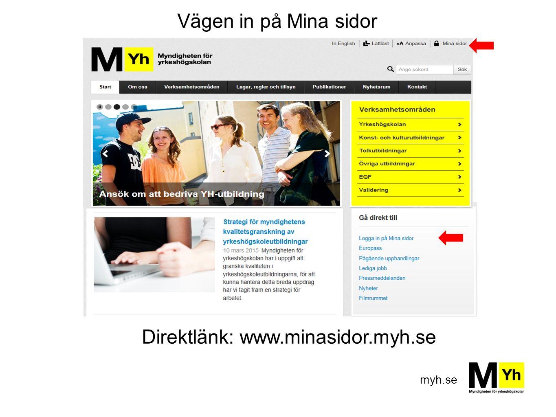myh.se Vägen in på Mina sidor Direktlänk: www.minasidor.myh.se