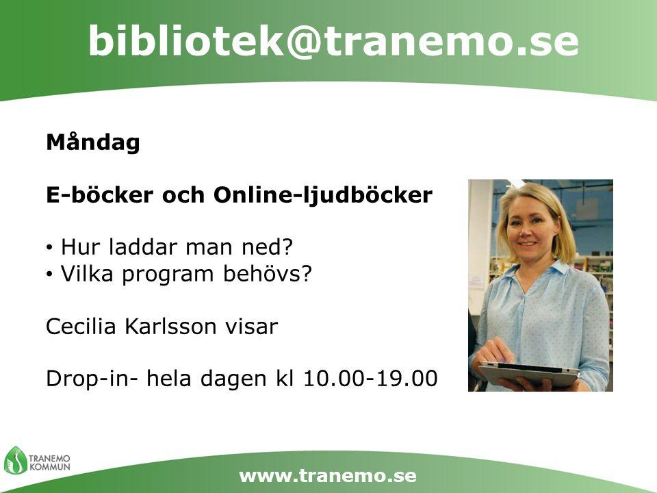 bibliotek@tranemo.se www.tranemo.se Måndag E-böcker och Online-ljudböcker Hur laddar man ned? Vilka program behövs? Cecilia Karlsson visar Drop-in- he