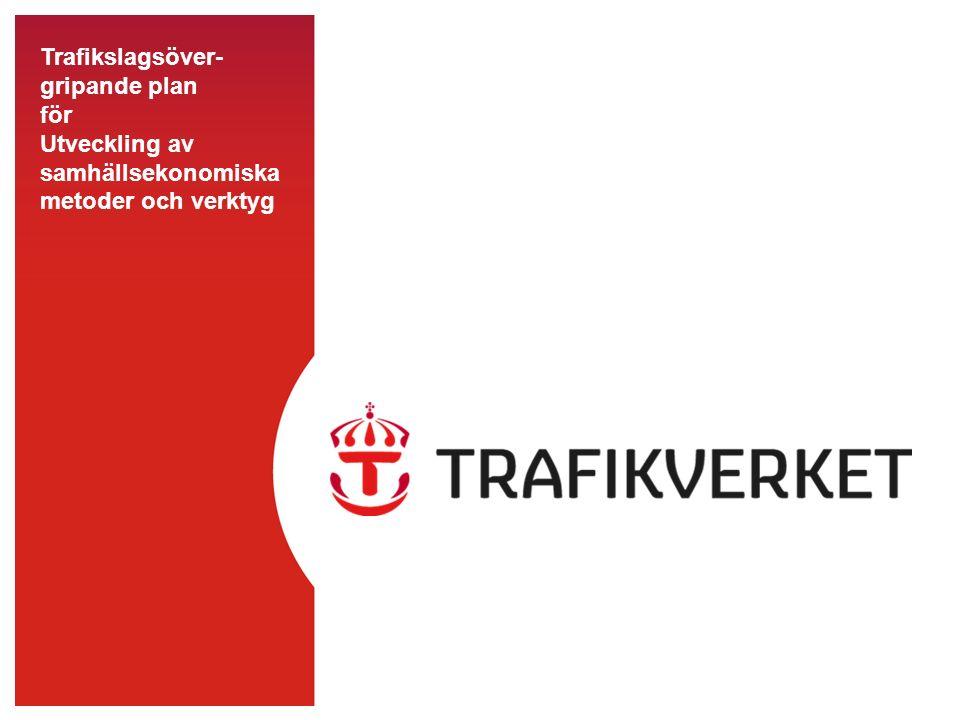Trafikslagsöver- gripande plan för Utveckling av samhällsekonomiska metoder och verktyg