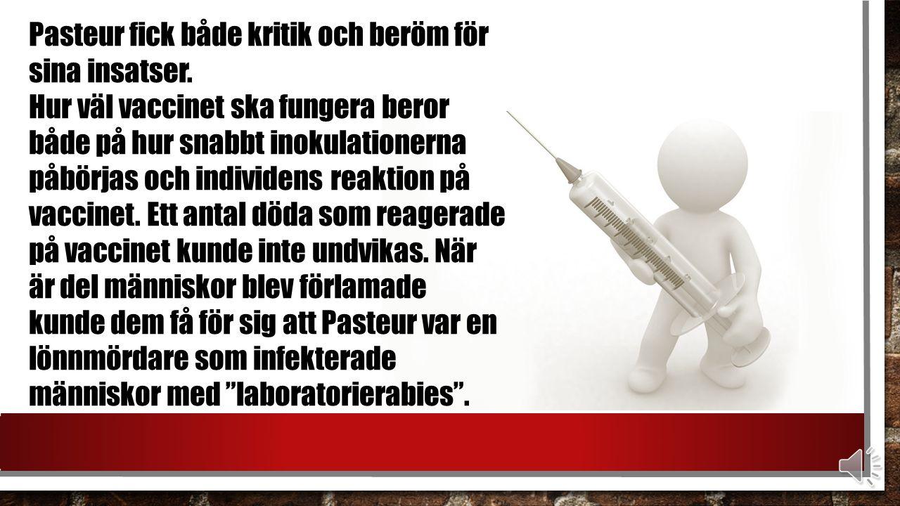 År 1885 lyckades Pasteur rädda en nioårig pojke från att dö i rabies, med hjälp av hans vaccin.