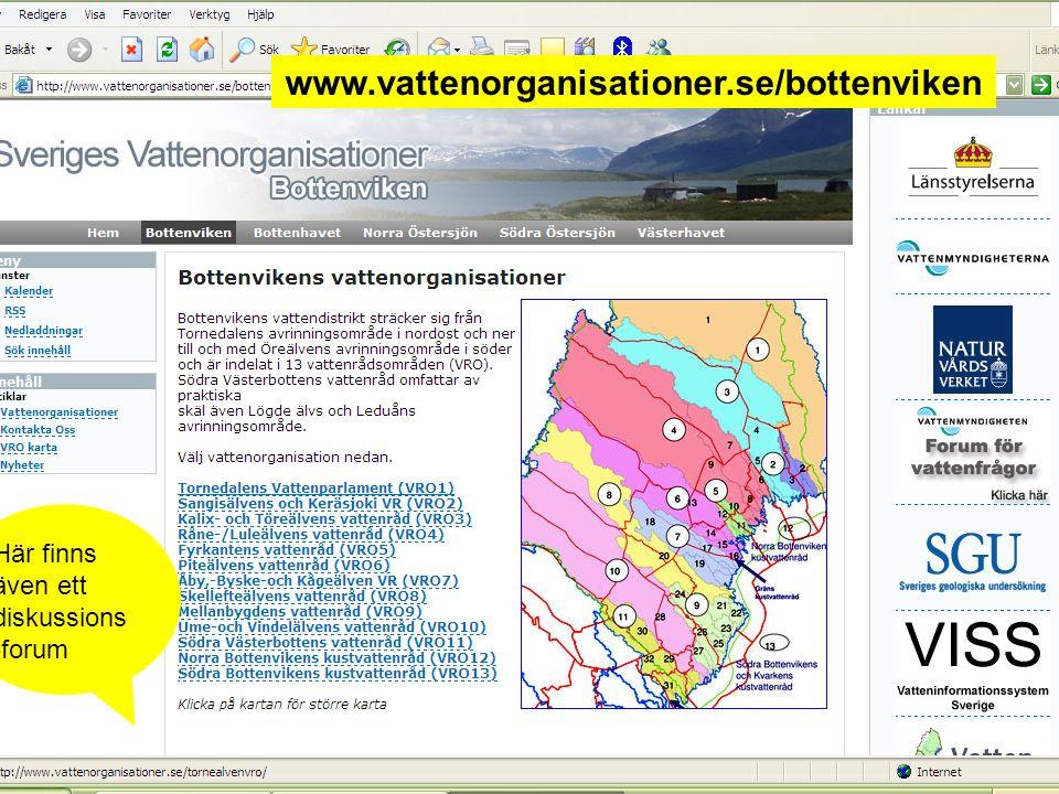 www.vattenorganisationer.se/bottenviken Här finns även ett diskussions -forum