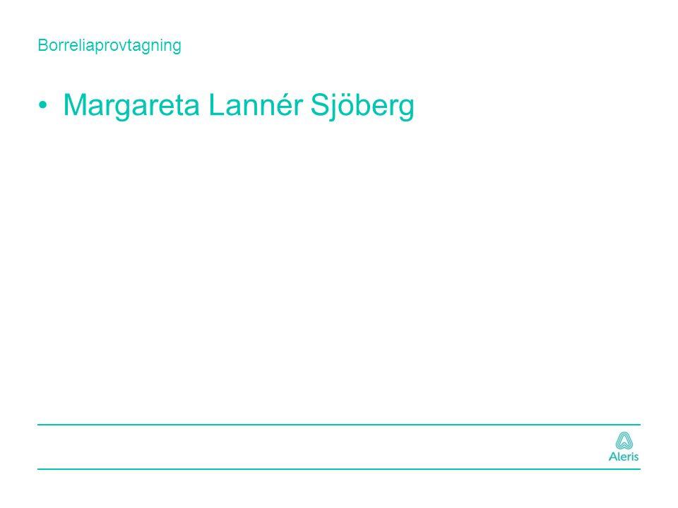 Borreliaprovtagning Margareta Lannér Sjöberg