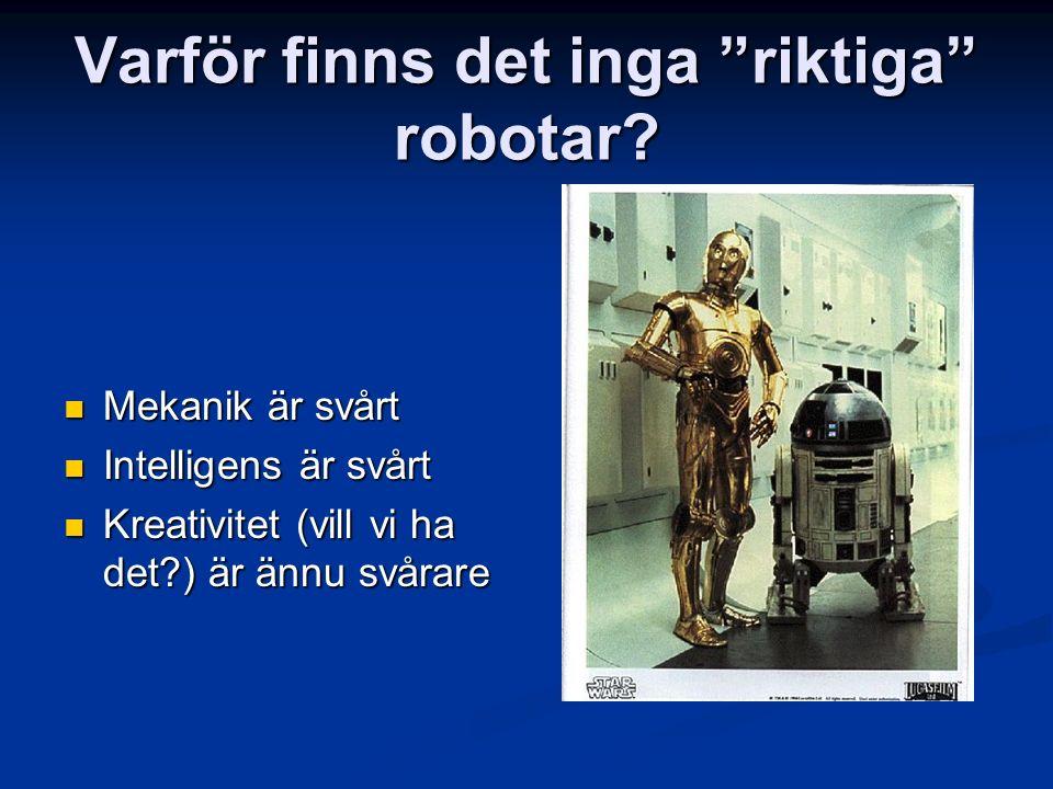 Varför finns det inga riktiga robotar.