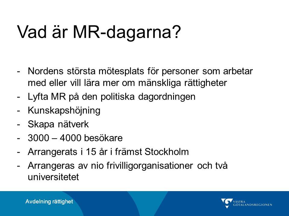 Vad är MR-dagarna? -Nordens största mötesplats för personer som arbetar med eller vill lära mer om mänskliga rättigheter -Lyfta MR på den politiska da