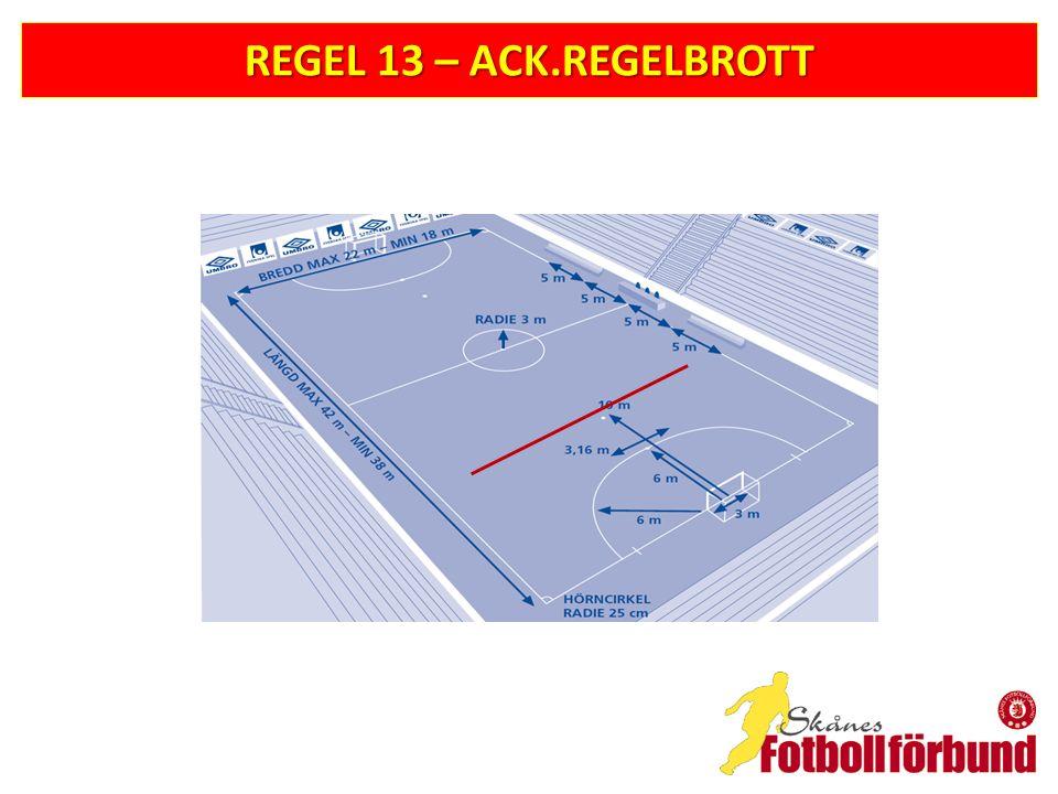REGEL 13 – ACK.REGELBROTT