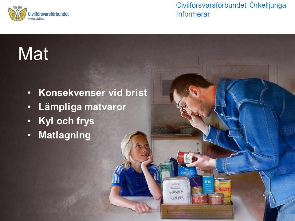 Konsekvenser vid brist Lämpliga matvaror Kyl och frys Matlagning Mat Civilförsvarsförbundet Örkelljunga Informerar