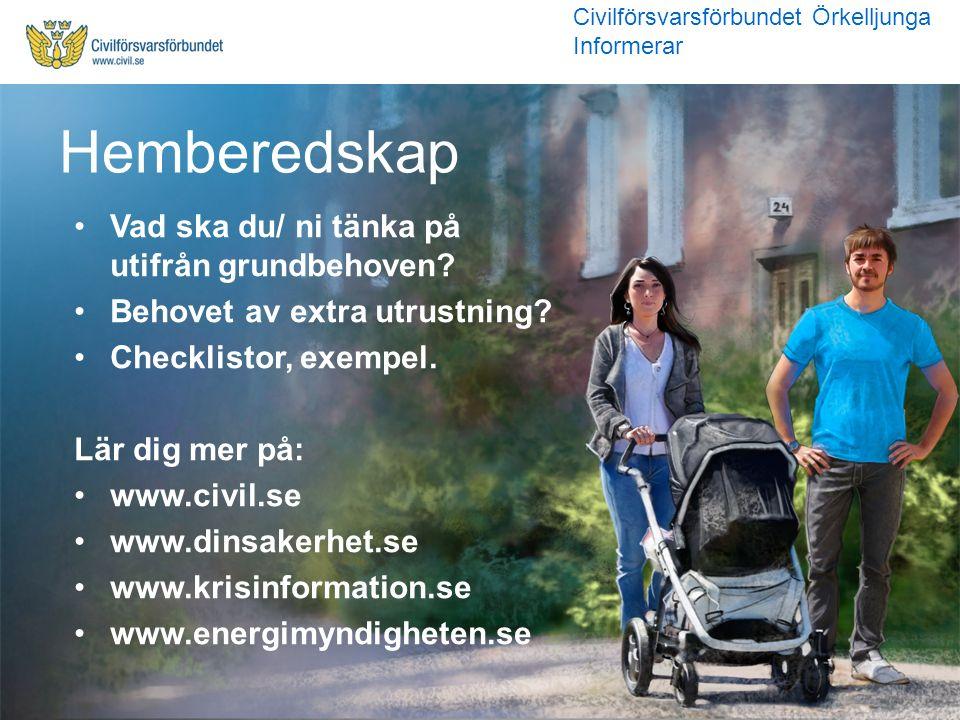 Vad ska du/ ni tänka på utifrån grundbehoven? Behovet av extra utrustning? Checklistor, exempel. Lär dig mer på: www.civil.se www.dinsakerhet.se www.k