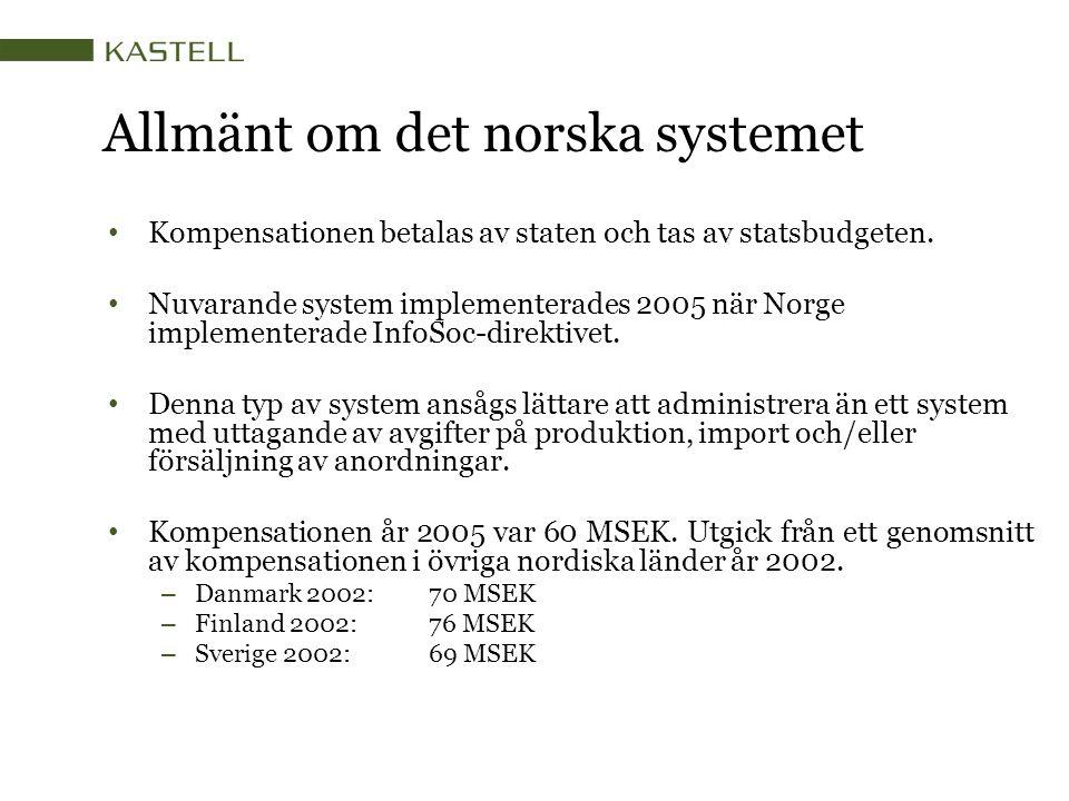Allmänt om det norska systemet Kompensationen betalas av staten och tas av statsbudgeten. Nuvarande system implementerades 2005 när Norge implementera