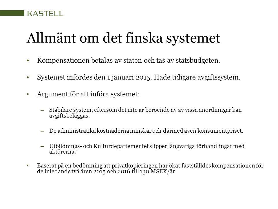 Allmänt om det finska systemet Kompensationen betalas av staten och tas av statsbudgeten. Systemet infördes den 1 januari 2015. Hade tidigare avgiftss