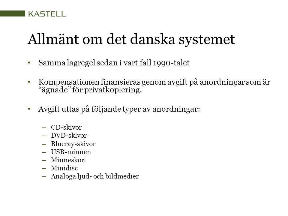 """Allmänt om det danska systemet Samma lagregel sedan i vart fall 1990-talet Kompensationen finansieras genom avgift på anordningar som är """"ägnade"""" för"""