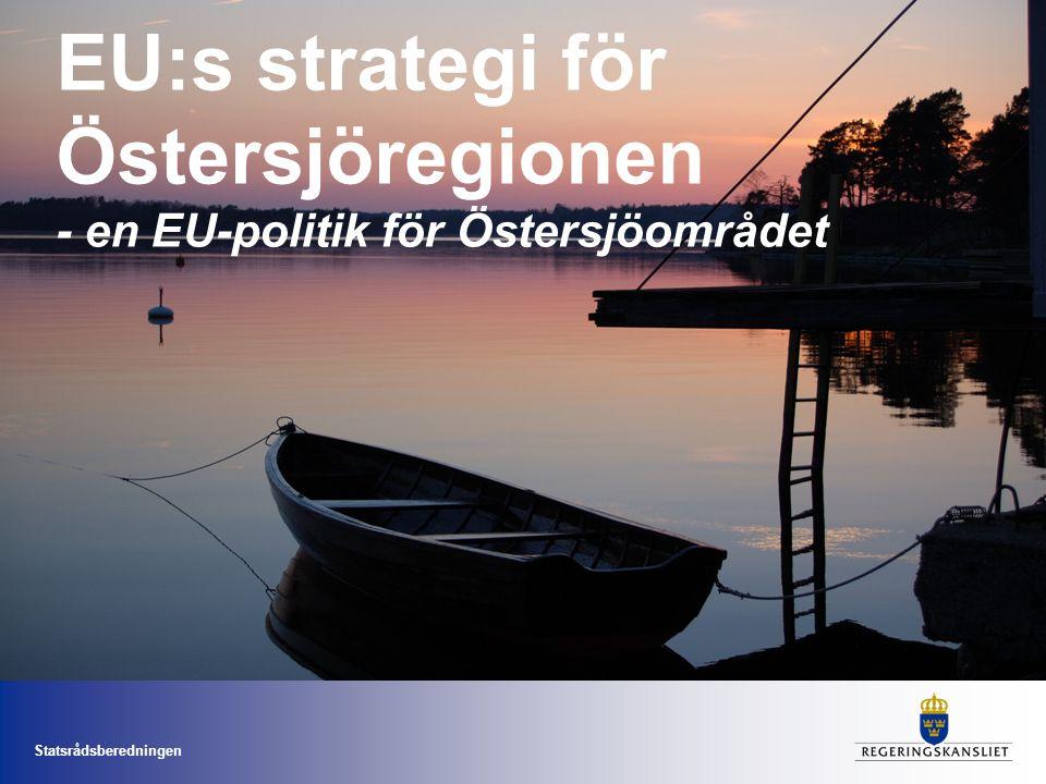 Statsrådsberedningen EU:s strategi för Östersjöregionen - en EU-politik för Östersjöområdet