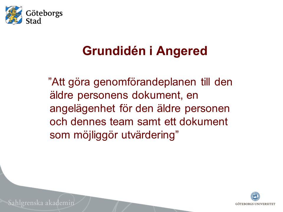 """Grundidén i Angered """"Att göra genomförandeplanen till den äldre personens dokument, en angelägenhet för den äldre personen och dennes team samt ett do"""