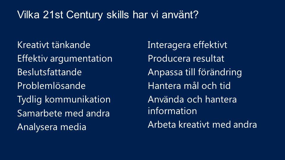 Vilka 21st Century skills har vi använt.