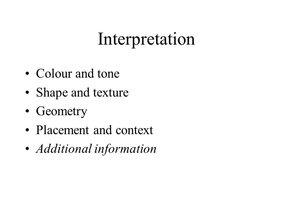 Interpretation Colour and tone Shape and texture Geometry Placement and context Additional information