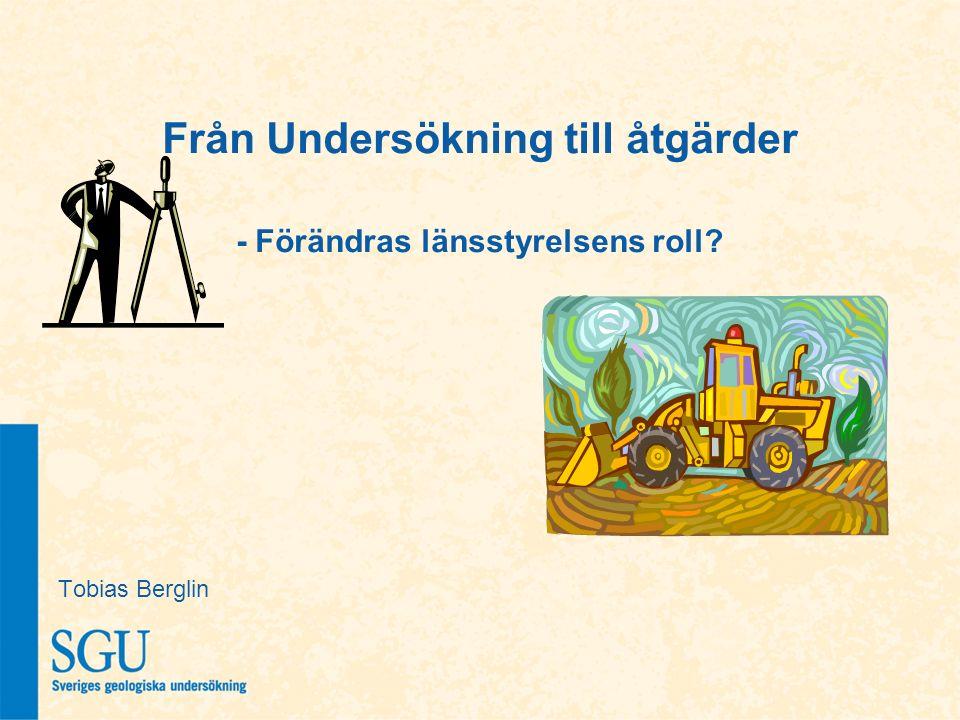Från Undersökning till åtgärder - Förändras länsstyrelsens roll? Tobias Berglin