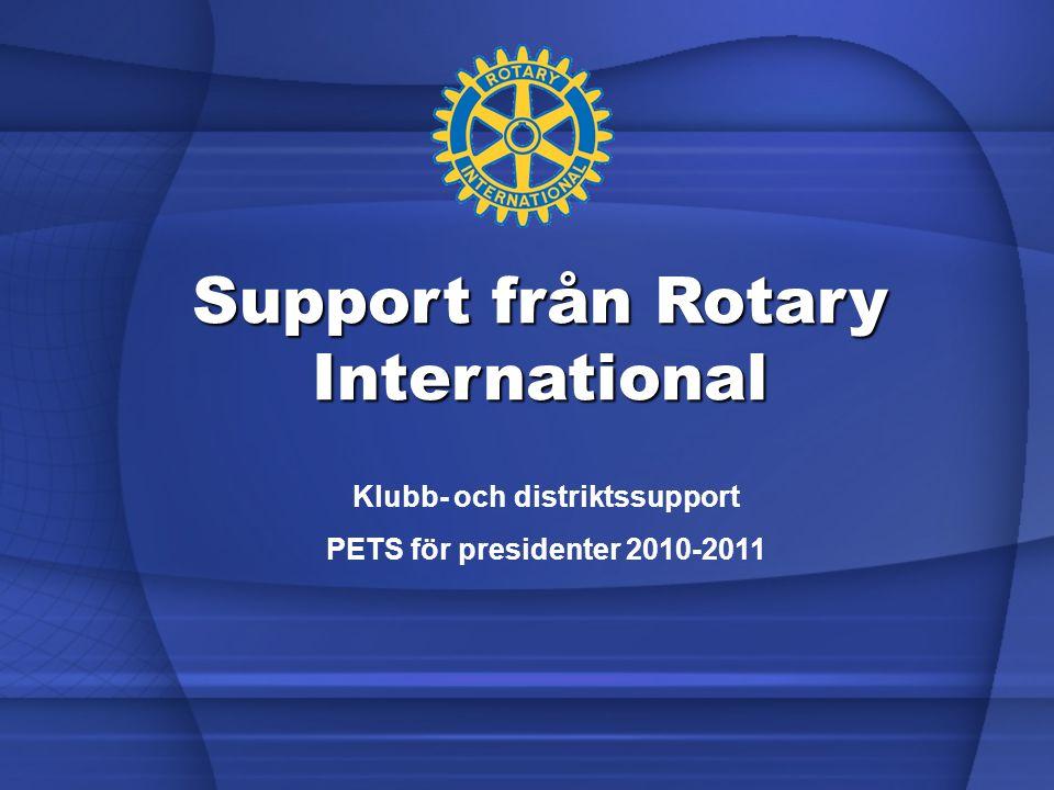 Support från Rotary International Klubb- och distriktssupport PETS för presidenter 2010-2011