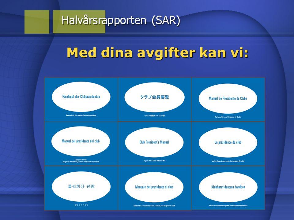 Med dina avgifter kan vi: Halvårsrapporten (SAR)
