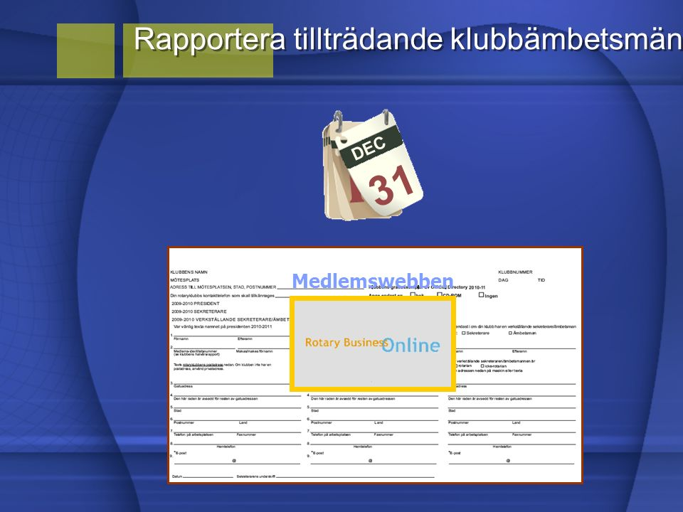 Rapportera tillträdande klubbämbetsmän DEC 31 Medlemswebben