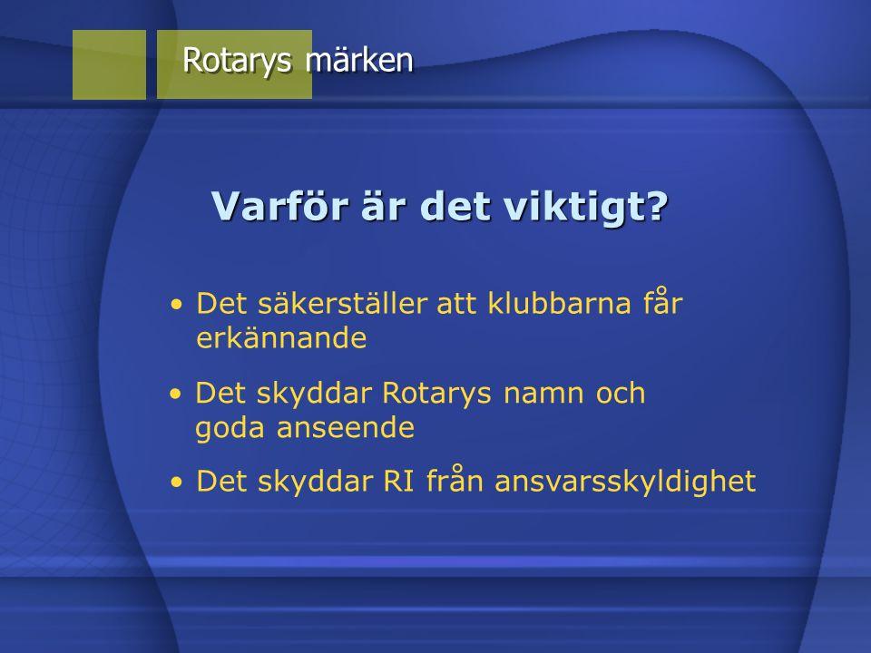Rotarys märken Det säkerställer att klubbarna får erkännande Varför är det viktigt.
