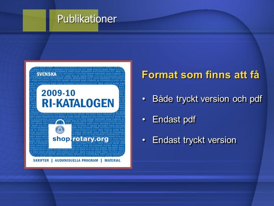 Format som finns att få Endast tryckt versionEndast tryckt version Endast pdfEndast pdf Både tryckt version och pdfBåde tryckt version och pdf Publika