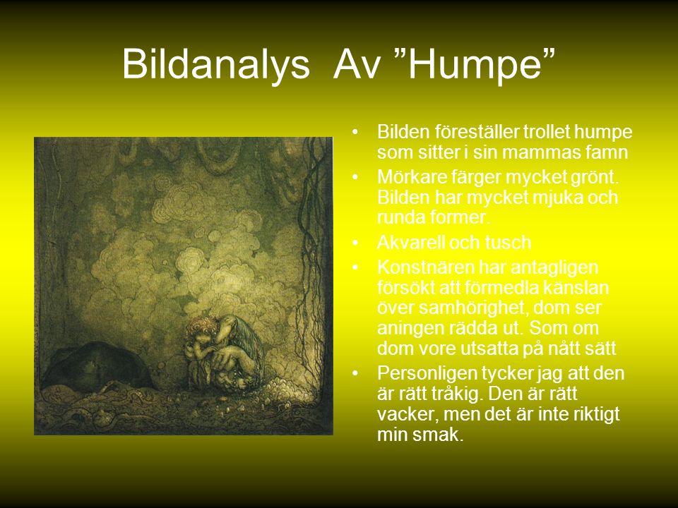 """Bildanalys Av """"Humpe"""" Bilden föreställer trollet humpe som sitter i sin mammas famn Mörkare färger mycket grönt. Bilden har mycket mjuka och runda for"""