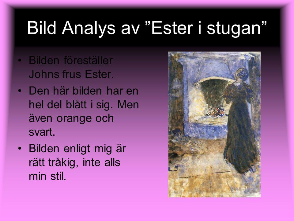 """Bild Analys av """"Ester i stugan"""" Bilden föreställer Johns frus Ester. Den här bilden har en hel del blått i sig. Men även orange och svart. Bilden enli"""