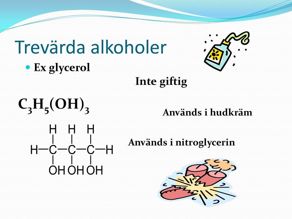 Tvåvärda alkoholer Sänker fryspunkten på vatten CH 4 (OH) 2 Giftig