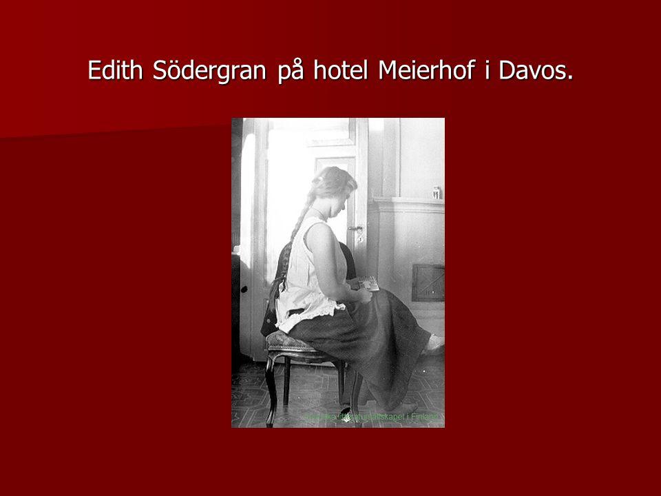 Edith Södergran på hotel Meierhof i Davos.