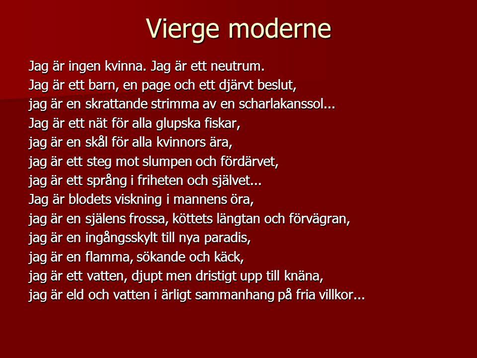 Vierge moderne Jag är ingen kvinna.Jag är ett neutrum.