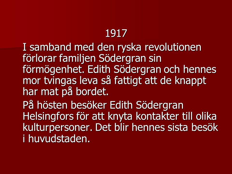1917 I samband med den ryska revolutionen förlorar familjen Södergran sin förmögenhet.
