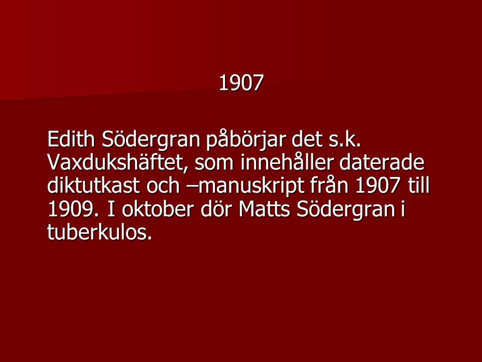 1907 Edith Södergran påbörjar det s.k.