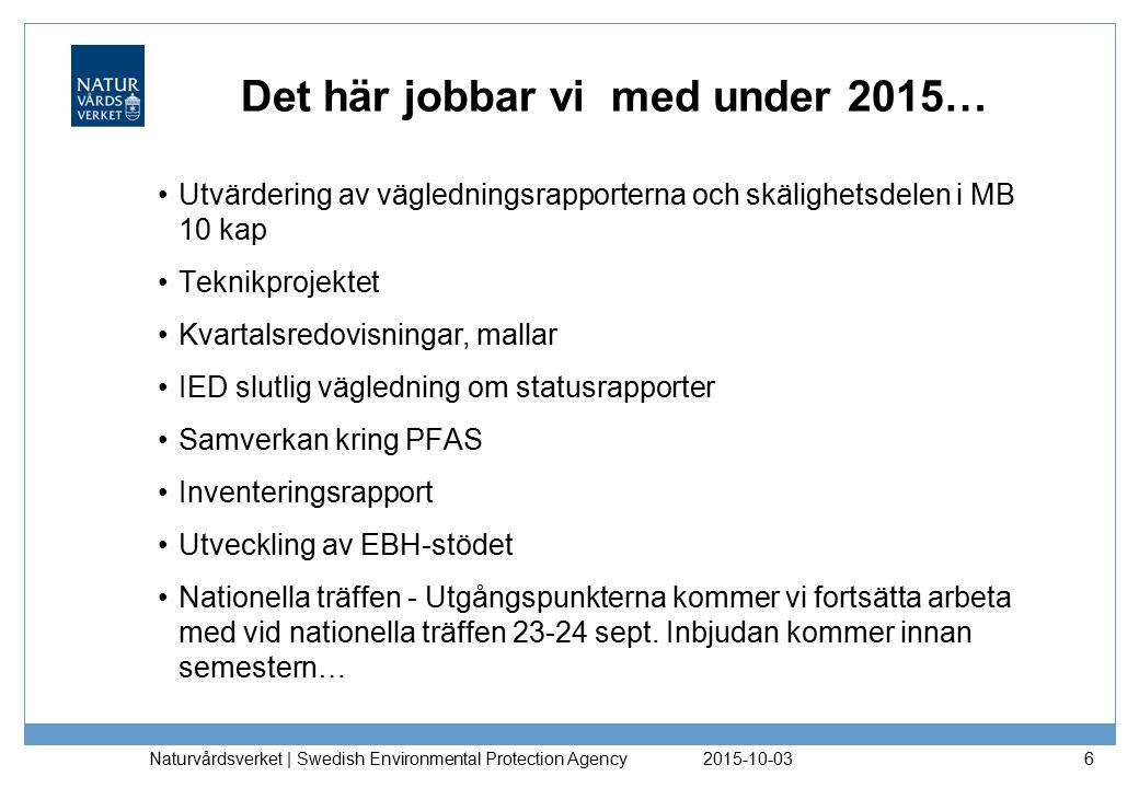 2015-10-03 Naturvårdsverket | Swedish Environmental Protection Agency 7 Under 2014 pågick ca 40 saneringsprojekt som finansierats av Naturvårdsverkets anslag.