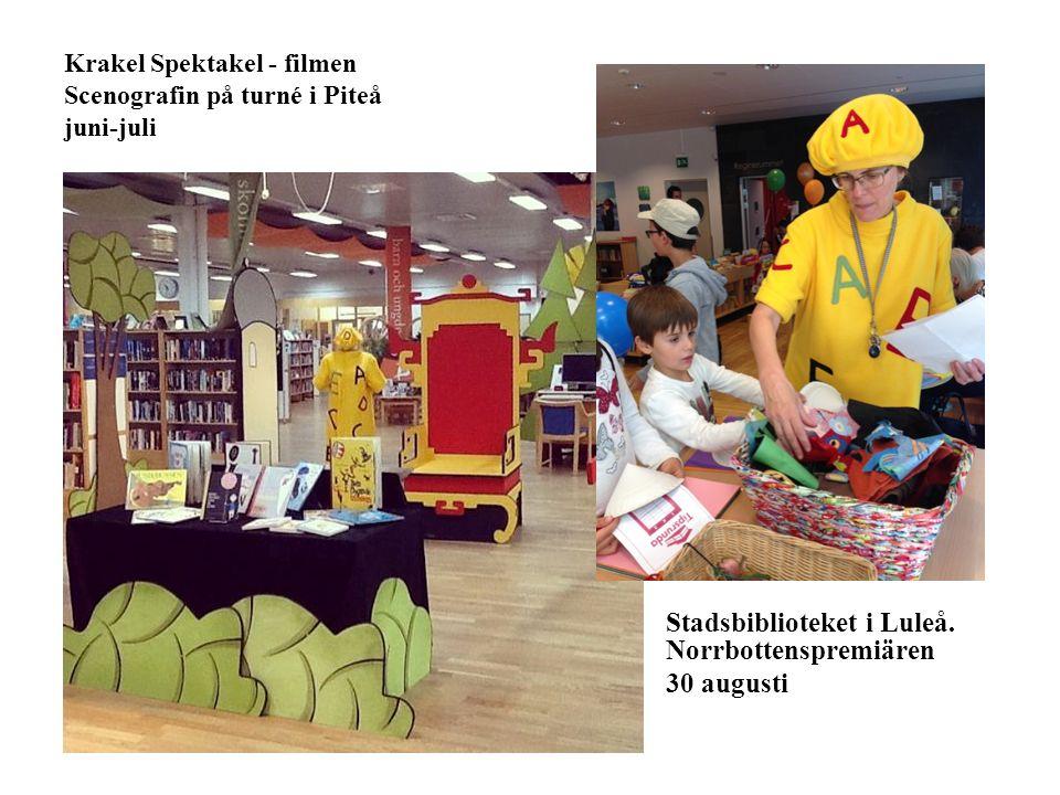 Krakel Spektakel - filmen Scenografin på turné i Piteå juni-juli Stadsbiblioteket i Luleå. Norrbottenspremiären 30 augusti