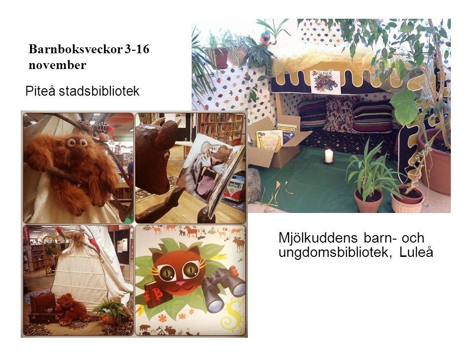 Barnboksveckor 3-16 november Mjölkuddens barn- och ungdomsbibliotek, Luleå Piteå stadsbibliotek