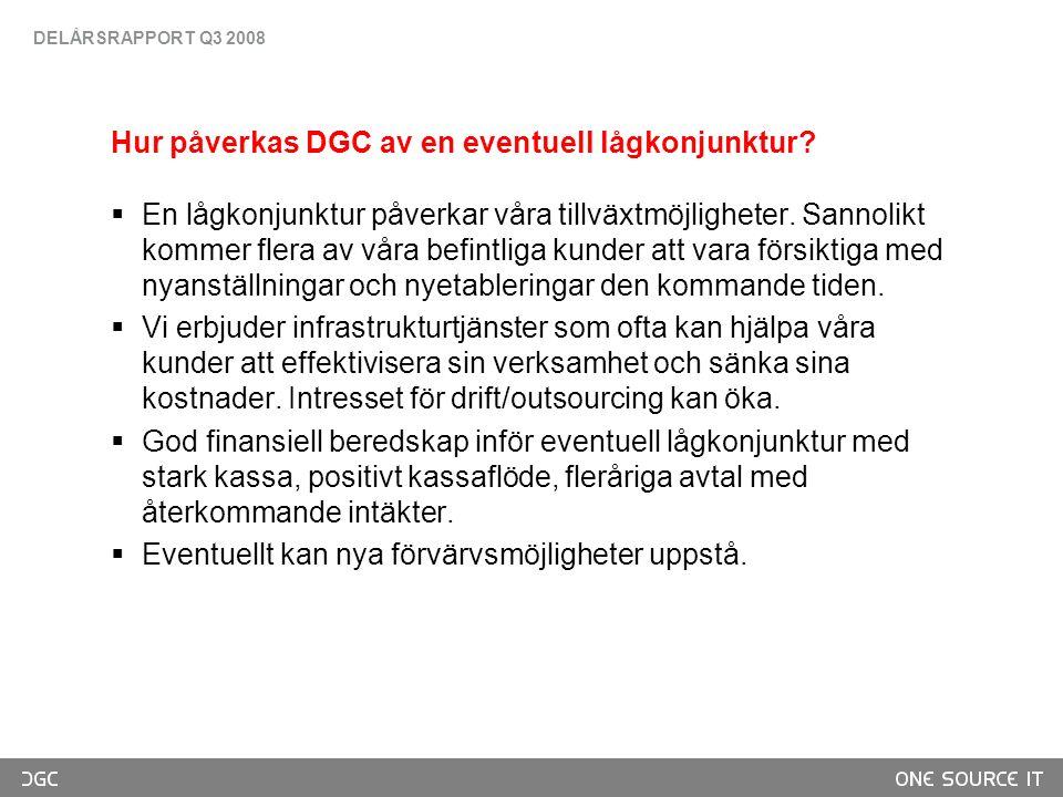 Hur påverkas DGC av en eventuell lågkonjunktur.
