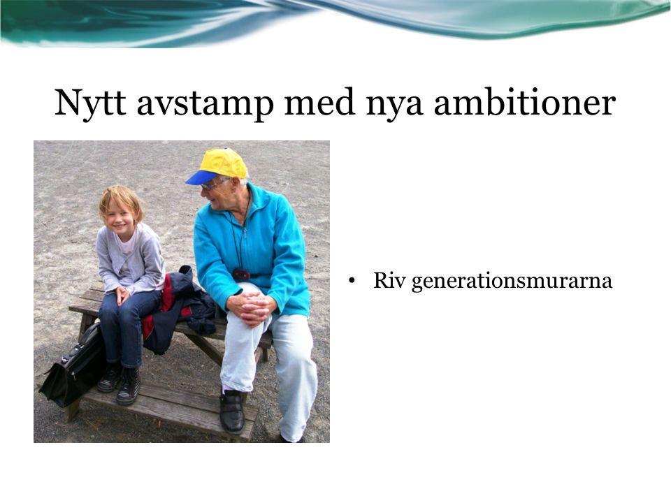 Nytt avstamp med nya ambitioner Riv generationsmurarna